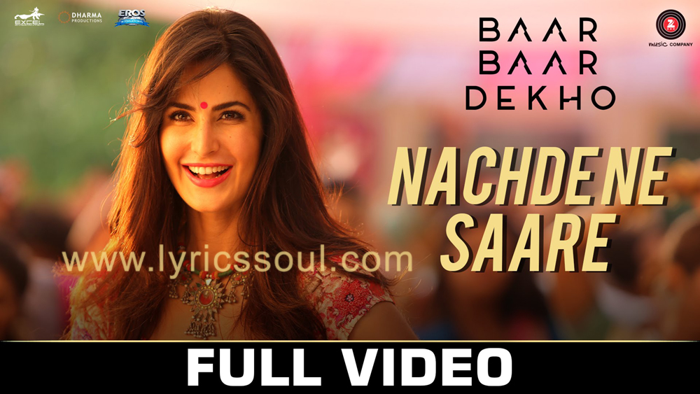 The Nachde Ne Saare lyrics from 'Baar Baar Dekho', The song has been sung by Jasleen Royal, Harshdeep Kaur, Siddharth Mahadevan. featuring Sidharth Malhotra, Katrina Kaif, , . The music has been composed by Jasleen Royal, , . The lyrics of Nachde Ne Saare has been penned by Aditya Sharma