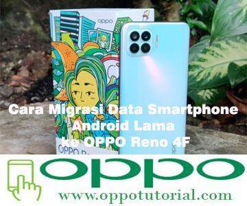 Cara Migrasi Data Smartphone Android Lama ke OPPO Reno 4F