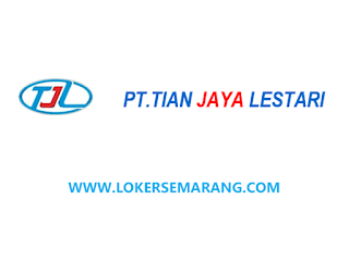 Lowongan Kerja Semarang di PT. Tian Jaya Lestari sebagai Accounting -  Portal Info Lowongan Kerja di Semarang Jawa Tengah Terbaru 2020