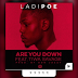 MUSIC:: LADIPOE ft. TIWA SAVAGE - ARE YOU DOWN