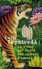 Le vieux qui lisait des romans d'Amour de Luis Sepùlveda
