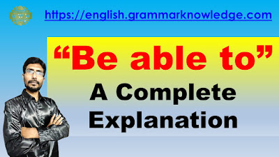 Be able to A Complete Explanation