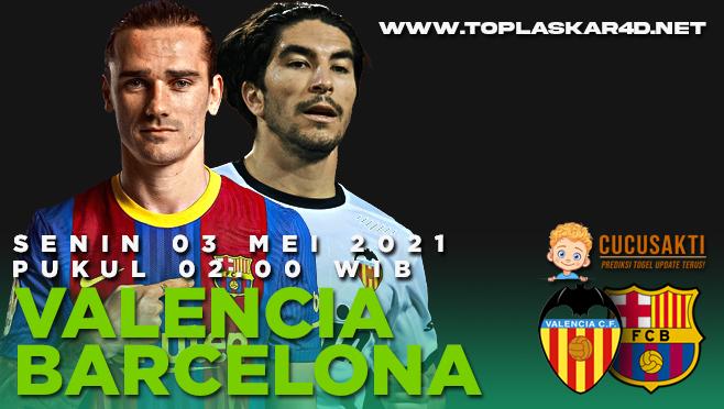 Prediksi Bola Valencia vs FC Barcelona Senin 03 Mei 2021