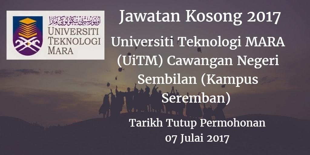 Jawatan Kosong Universiti Teknologi MARA (UiTM) Cawangan Negeri Sembilan (Kampus Seremban) 07 Julai 2017