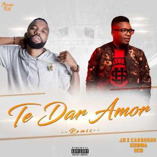 J.O x Carbono – Te Dar Amor (Remix) 2019