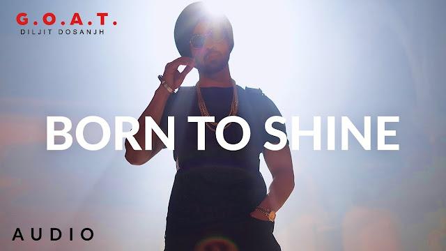 Diljit Dosanjh: Born To Shine | G.O.A.T. | Latest Punjabi Song 2020 Lyrics Planet