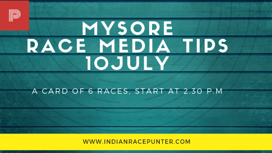 Mysore Race Media Tips 10 July,  trackeagle, track eagle, racingpulse, racing pulse