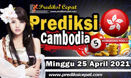 Prediksi Cambodia 25 April 2021