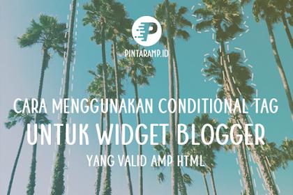 Menggunakan Conditional Tag untuk Widget di Blogger AMP
