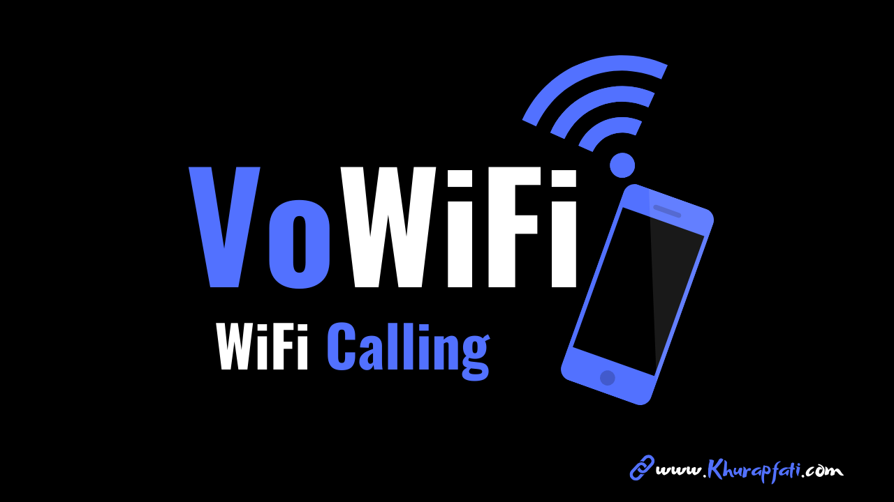 VoWiFi CALLING ON SMARTPHONES