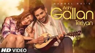 Checkout new punjabi song Aahi gallan teriyan sung by Babbal Rai