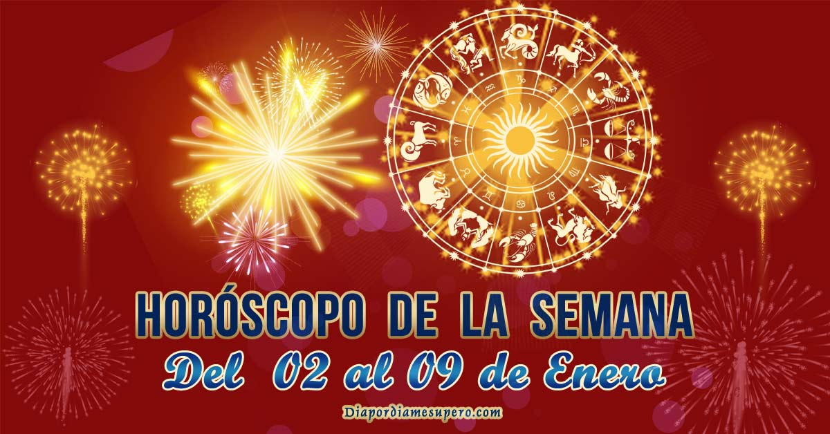 Horóscopo de la semana: Del 02 al 09 de enero 2021