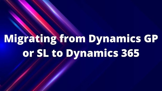 Migrating from Dynamics GP or SL to Dynamics 365