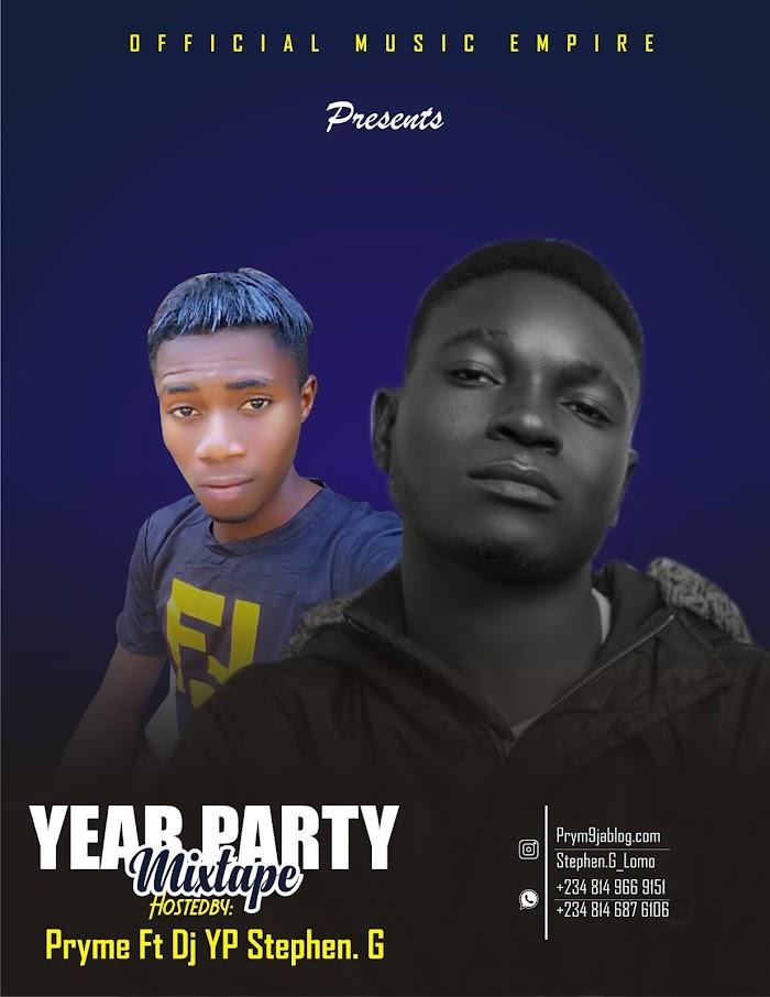 [Mixtape] Dj YP Stephen G ft Pryme – Year Party Mixtape