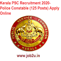 Kerala PSC Recruitment 2020- Police Constable (125 Posts) Apply Online