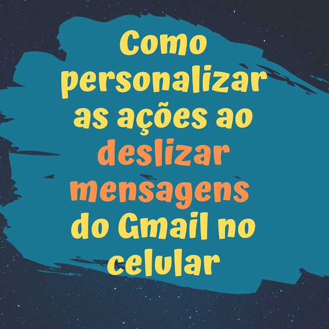 Personalize as ações de deslizar mensagens no Gmail