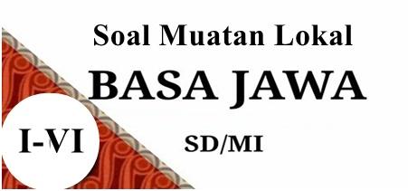 Download Soal Mulok Bahasa Jawa Kelas 1 sampai 6 SD/MI