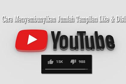 Cara Sembunyikan Jumlah Like dan Dislike Video YouTube 2019