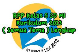 RPP Kelas 5 SD MI Kurikulum 2013 Revisi 2018 ( Semua Tema ) Lengkap