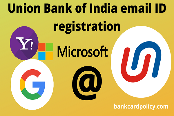 Union Bank of India email ID registration