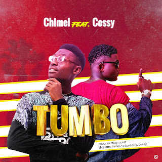 Chimel Ft Cossy – Tombo Tombo