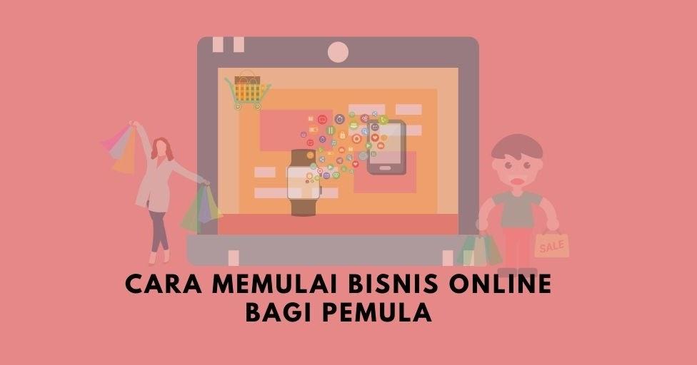 Cara Memulai Bisnis Online Bagi Pemula Kak Ceng Com