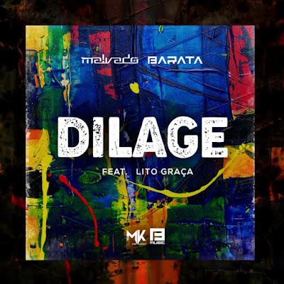 Malvado & Barata Feat. Lito Graça – Dilage