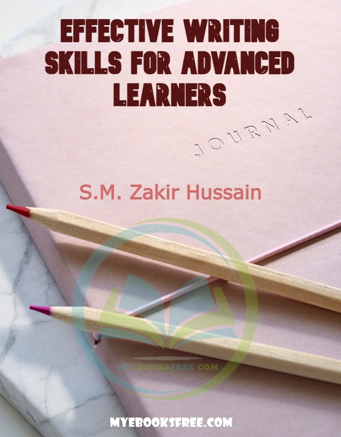 Effective Writing Skills for Advanced Learners PDF Book By S.M. Zakir Hussain Free Download