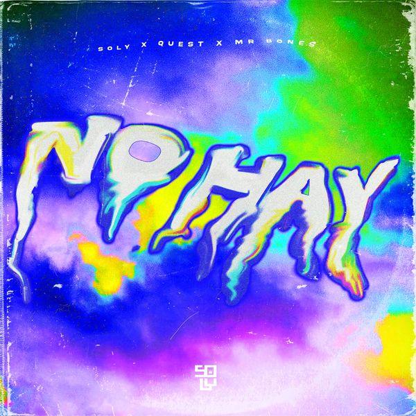 Soly – No Hay (Feat.Mr. Bones,Quest) (Single) 2021 (Exclusivo WC)