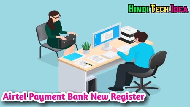 Airtel Payment Bank New Account Register Kaise Kare
