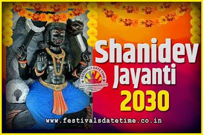 2030 Shani Jayanti Pooja Date and Time, 2030 Shani Jayanti Calendar