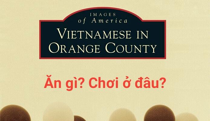 Ăn gì, đi đâu chơi ở Little Saigon - Orange County - Nam Cali?