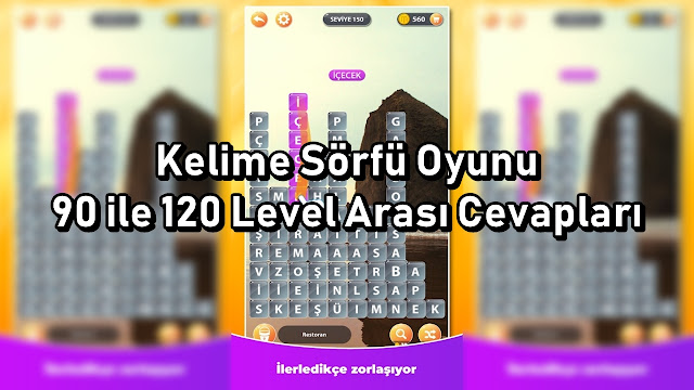 Kelime Sorfu Oyunu 90 ile 120 Level Arasi Cevaplari