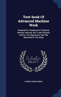 Text-Book of Advanced Machine Work : Robert H.Smith Download Free Science Fiction Ebook