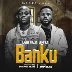 MUSIC+VIDEO: Tekzlee Ft. Decent Sampson - Banku | @tekzlee2 @decent_sampson