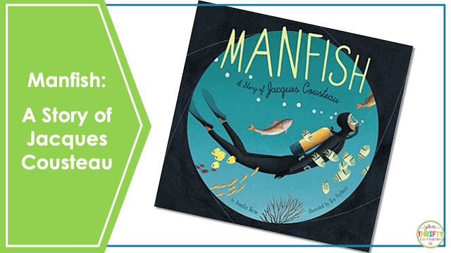 Looking for Earth Day books for upper elementary? Check out Manfish: A Story of Jacques Cousteau.