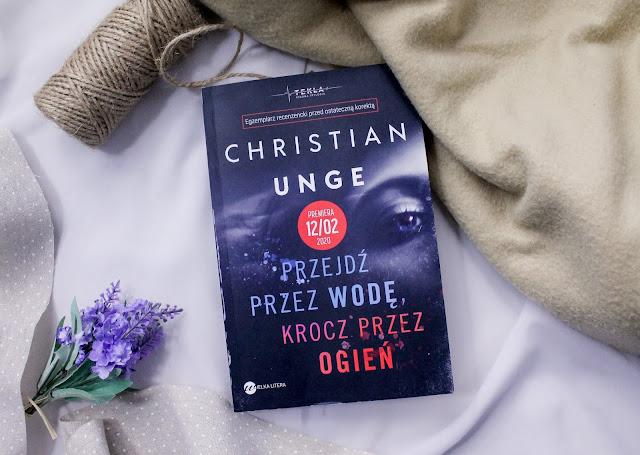 """""""Przejdź przez wodę, krocz przez ogień"""" Christian Unge"""