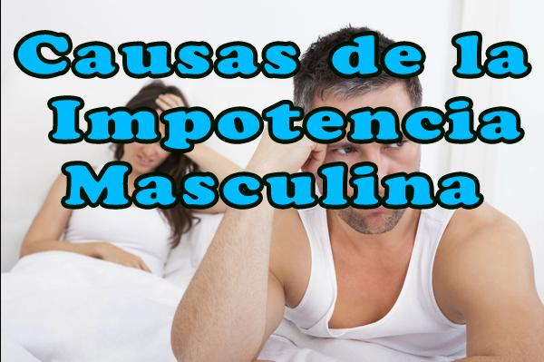 causas impotencia en el hombre