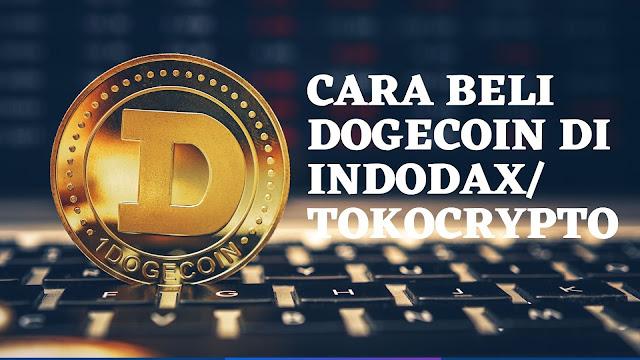 Cara Beli Doge Coin di Tokocrypto dan Indodax Dengan Mudah