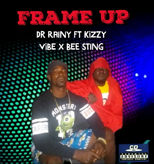 "Dr rainy X Kizzy Vibe X Bee Sting ""frame up"""