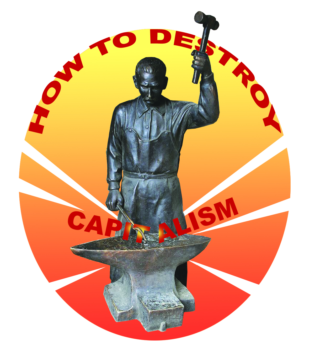 Socialism or your money back how to destroy capitalism blueprint in 2016 the pressure group corporate watch published a book capitalismwhat it is and how can we destroy it written by a dyed in the wool anarchist malvernweather Choice Image