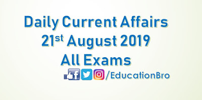 Daily Current Affairs 21st August 2019 For All Government Examinations