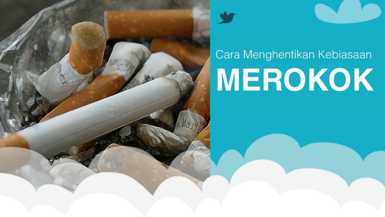 Cara Menghentikan Kebiasaan Merokok