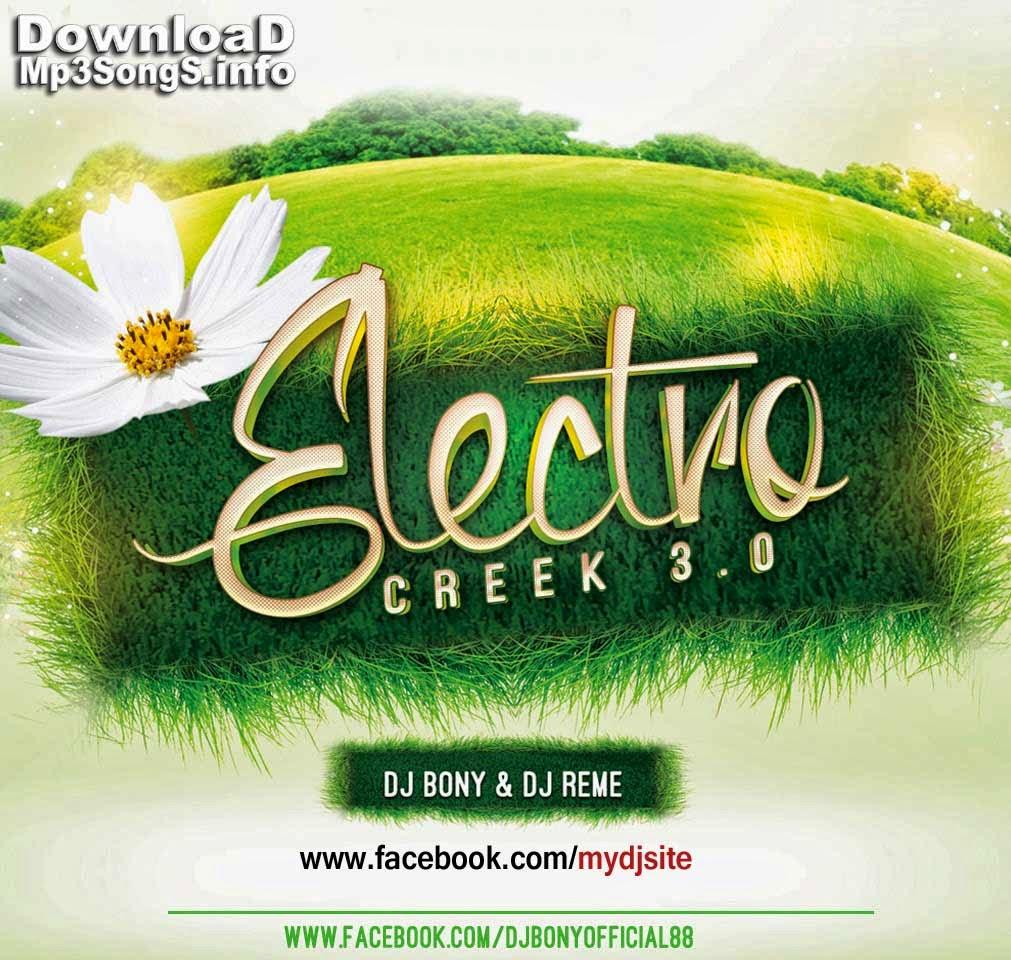 Nai No Jo Baat Songs Dewlod: ELECTRO CREEK 3.0 - DJ BONY & DJ REME