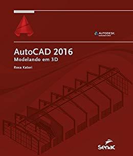 AutoCAD 2016: modelando em 3D (Informática)