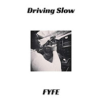 iTunes MP3/AAC Download - Driving Slow by Fyfe - stream song free on top digital music platforms online | The Indie Music Board by Skunk Radio Live (SRL Networks London Music PR) - Monday, 07 January, 2019