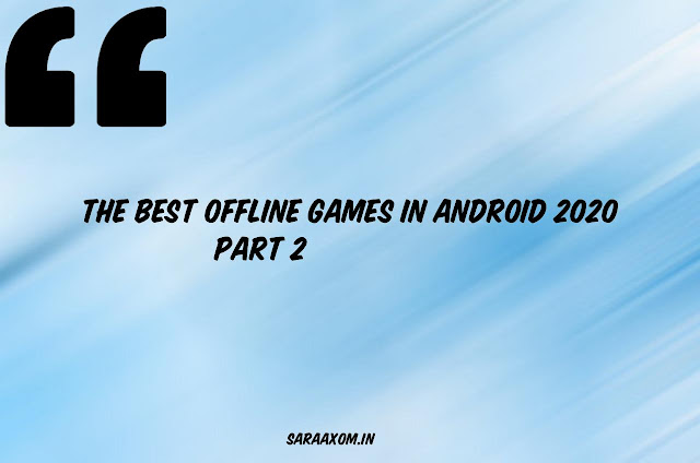 The Best Offline Games in Android 2020 Sara AXom