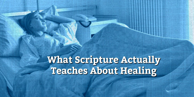 Learn what Scripture actually teaches about healing. Don't fall for false teachings, healing formulas, or word of faith guilt trips.