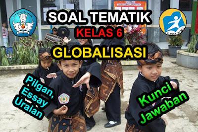 Soal Kelas 6 Tema 4 Globalisasi Subtema 2 Kunci Jawaban