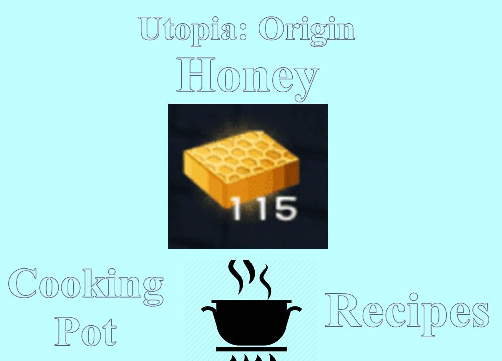 honey cooking pot recipes utopia origin